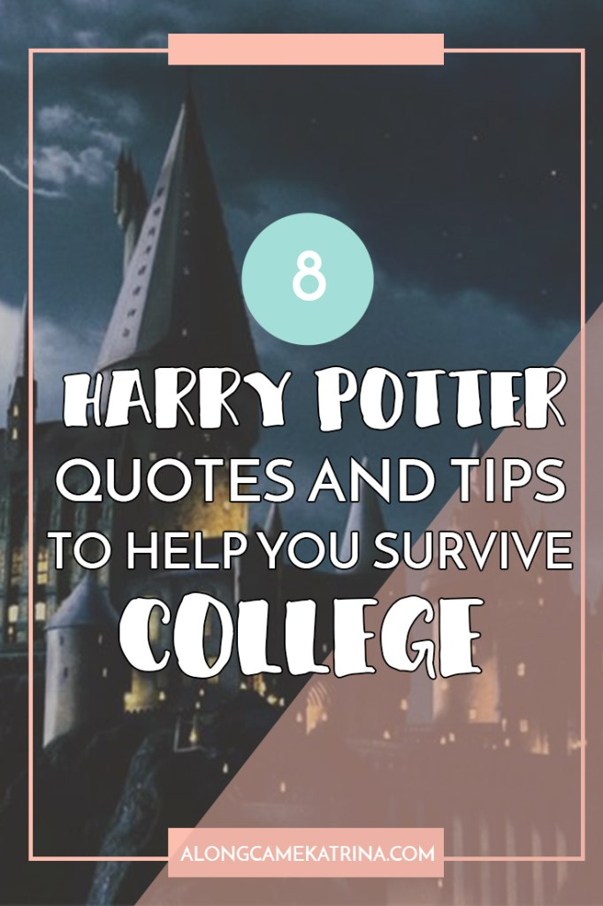 8 Harry Potter Quotes Tips To Help You Survive College Along