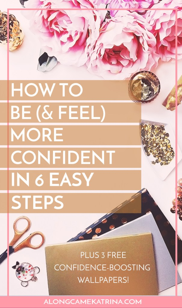 How To Be (And Feel) More Confident In 6 Easy Steps
