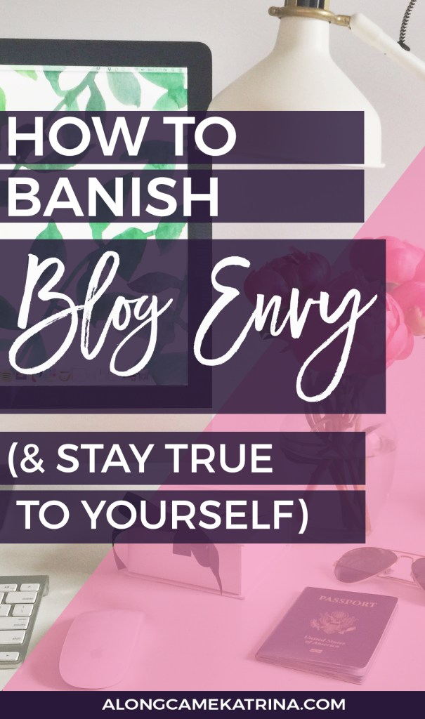 How to Banish Blog Envy