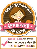 Click To Vote For Us @ Top Mommy Blogs. A Ranked & Rated Directory Of The Most Popular Mom Blogs