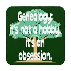 Genealogy Friday: Genealogy is Obsessive
