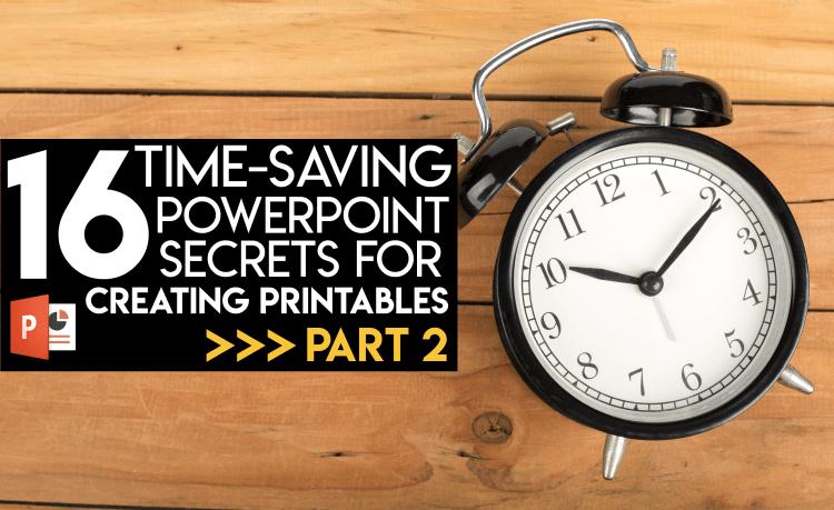 16 Time-Saving PowerPoint Secrets Part 2