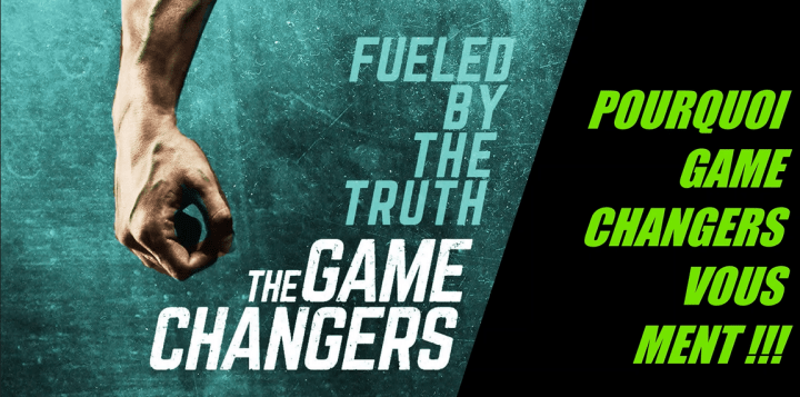 POURQUOI LE DOCUMENTAIRE « THE GAME CHANGERS » VOUS MENT !