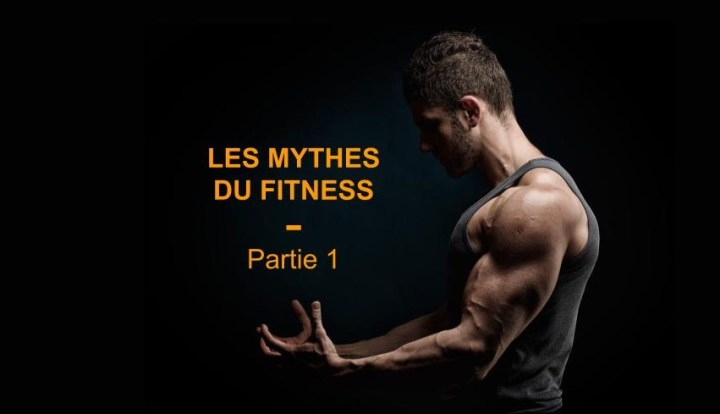 5 MYTHES DU FITNESS (Partie 1)