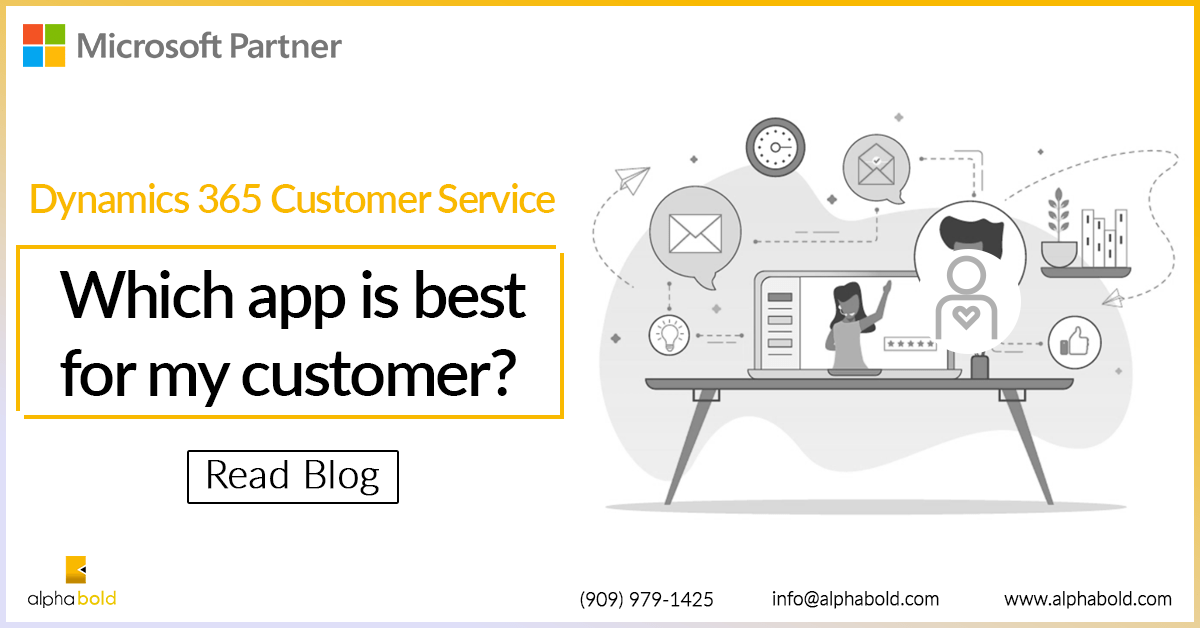Dynamics 365 Customer Service - Which app is best for my