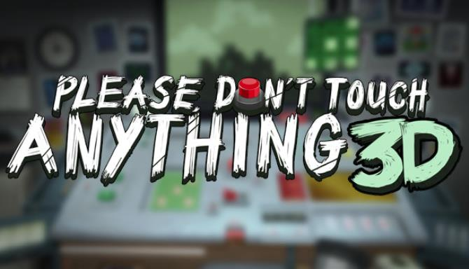 Please, Don't Touch Anything 3D Free Download 2020