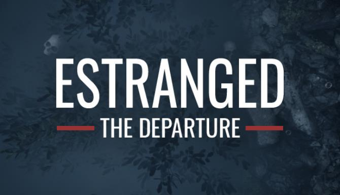 Estranged: The Departure Free Download