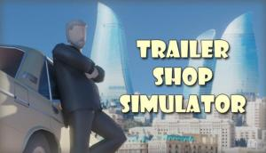 Read more about the article Trailer Shop Simulator Free Download