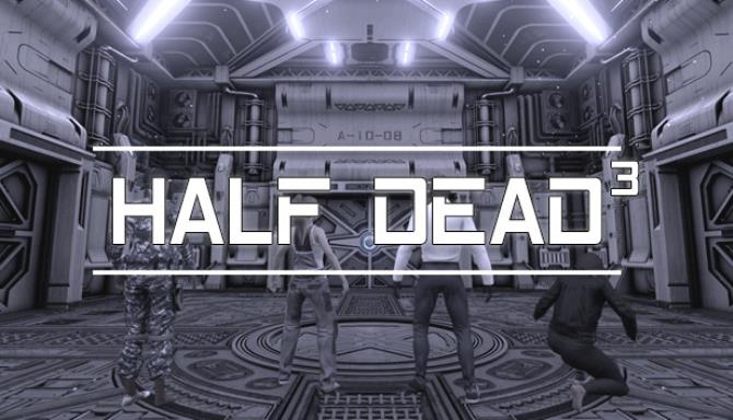 You are currently viewing HALF DEAD 3 Free Download
