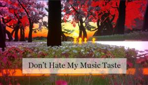 Read more about the article Don't Hate My Music Taste Free Download