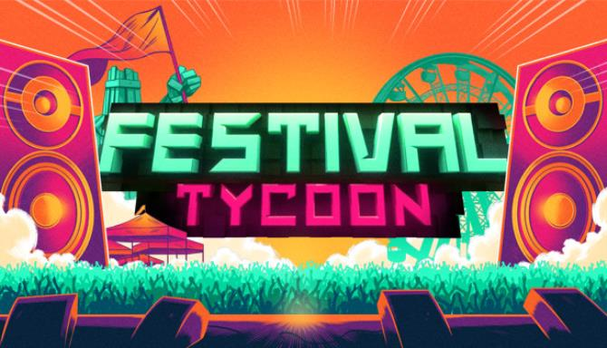 You are currently viewing Festival Tycoon Free Download