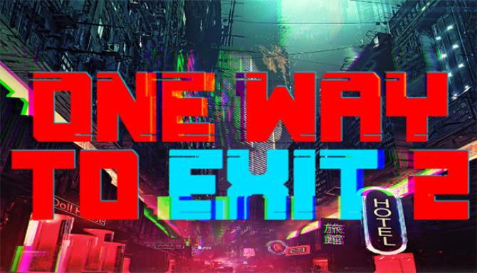 You are currently viewing One Way To Exit 2 Free Download