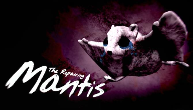 You are currently viewing The Repairing Mantis Free Download