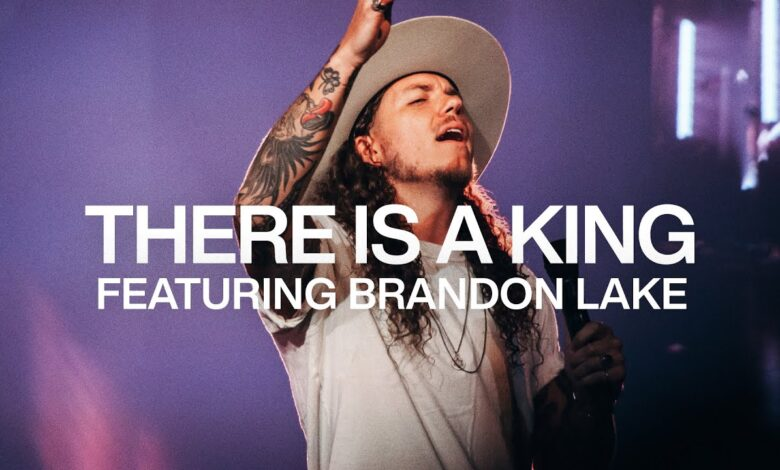 There is a King- Elevation Worship ft Brandon Lake