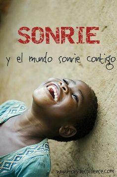 sonrie y el mundo sonrie contigo