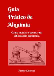 Guia Pratico de Alquimia - Alquimia Operativa
