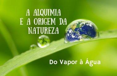 A Alquimia e a Origem da Natureza: Do Vapor à Água