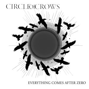 Circle of Crows - Everything Comes After Zero EP