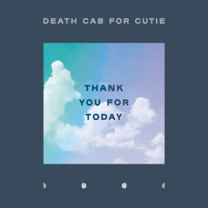 Death Cab For Cutie Thank You For Today