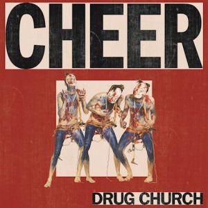 Drug Church Cheer