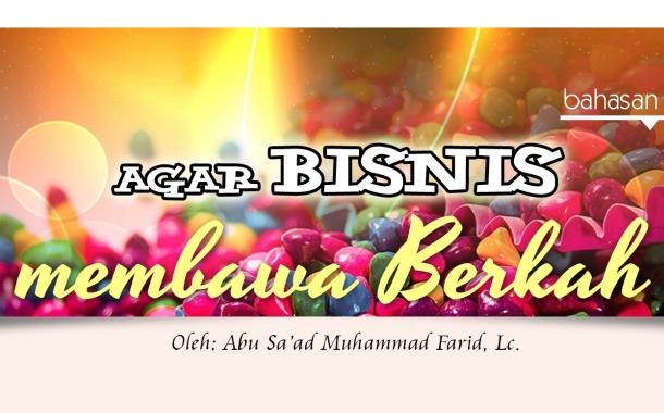 Agar Bisnis Membawa Berkah