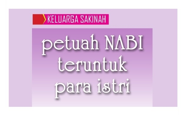 Petuah Nabi Shallallahu 'Alaihi Wasallam Untuk Para Istri