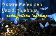 Antara Ma'an dan Yazid, Ayahnya radhiyallahu 'anhuma