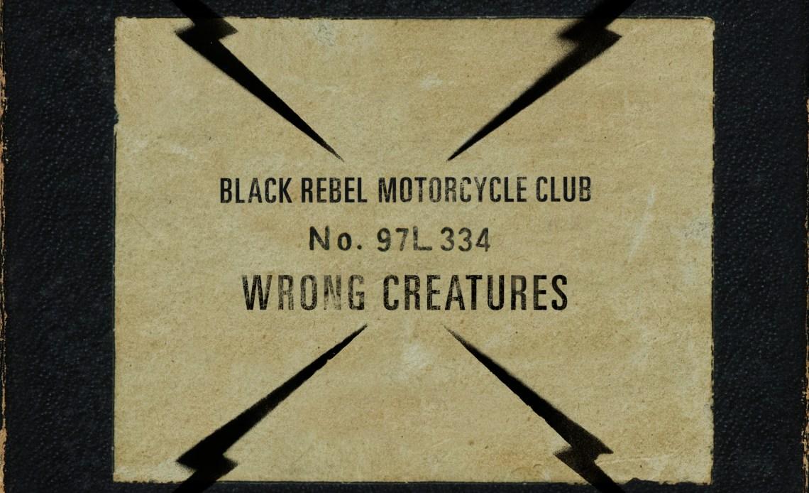 BRMC Wrong Creatures