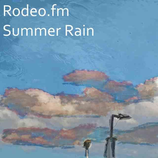 Rodeo FM - Summer Rain