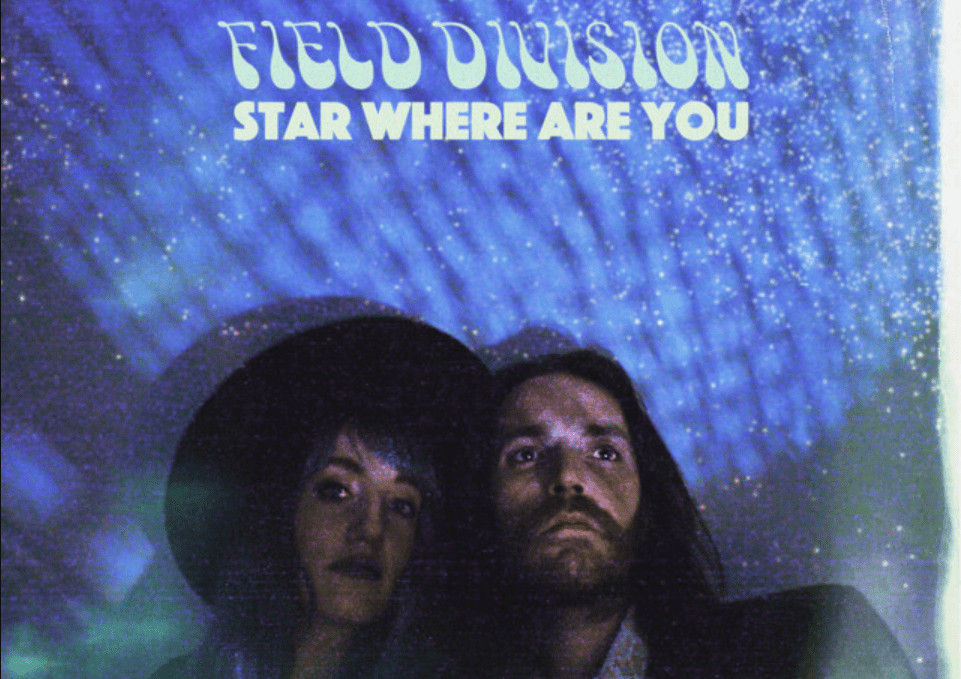 Field Division - Star Where Are You