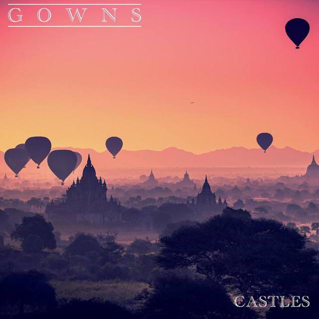 GOWNS - Castles