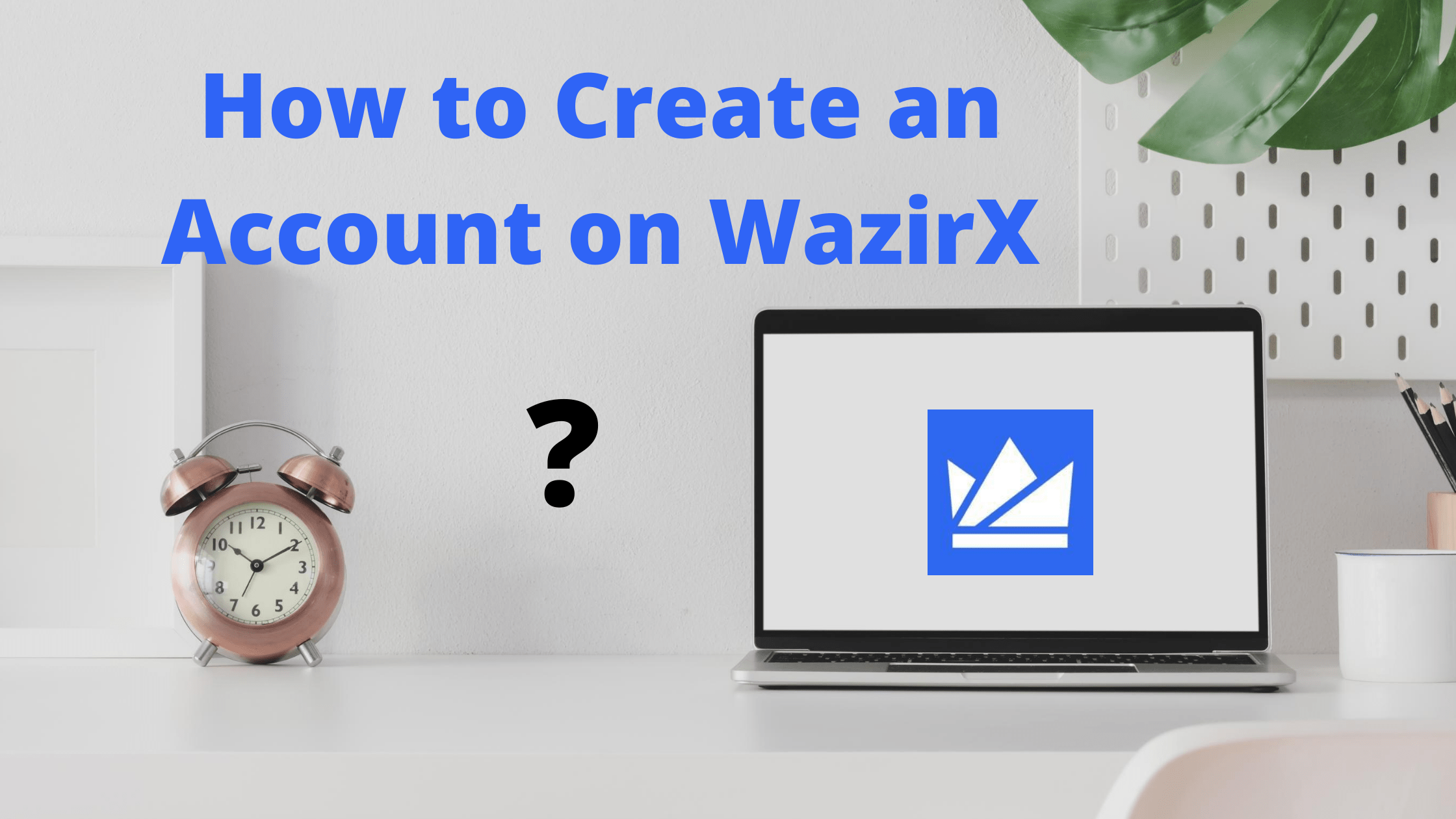 Create an Account on WazirX