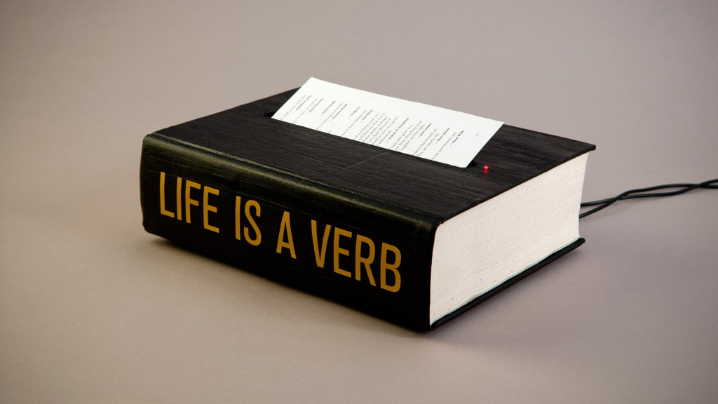 Life is a Verb: the book of spoken wisdom © 2014