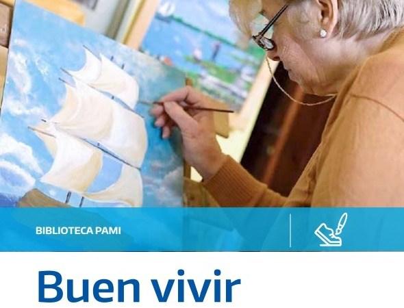 """PAMI lanzó """"Buen Vivir"""" una guía de buenas prácticas para el autouidadi de la Salud de las Personas Mayores"""
