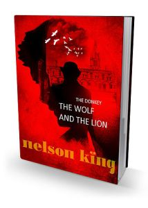 The Donkey, the Wolf and the Lion by Nelson King   Guest Post on Alternative-Read.com