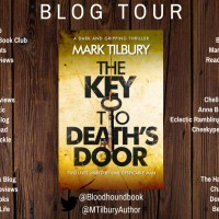 B l o g t o u r #Review: The Key to Death's Door by #author Mark Tilbury #AltRead @MTiluryAuthor @bloodhoundbook #TheKeyToDeathsDoor #NetGalley