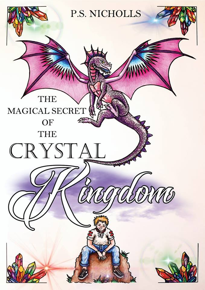 The Magical Secret of the Crystal Kingdom : A Fantasy World of Unicorns, Dragons and other Magical Animals by Paul Nicholls | Alternative-Read.com