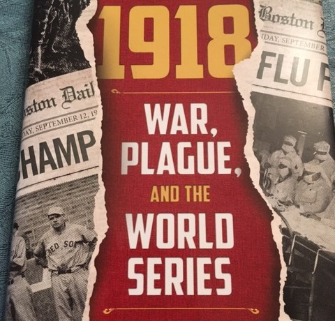September 1918: War, Plague, and the World Series by Skip Desjardin on Alternative-Read.com