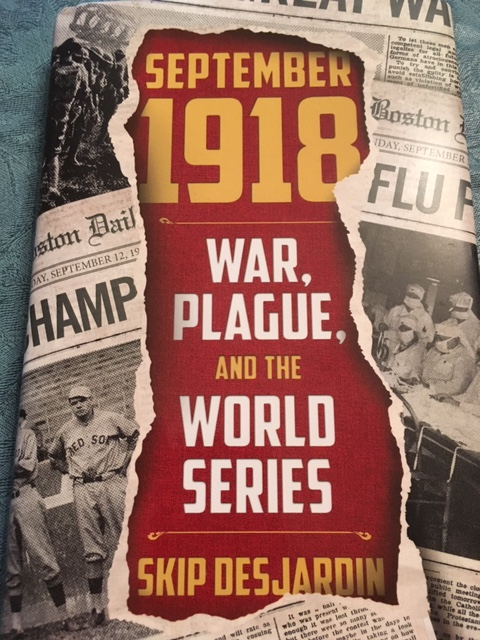 September 1918: War, Plague, and the World Series by Skip Desjardin on Alternative-Read.com