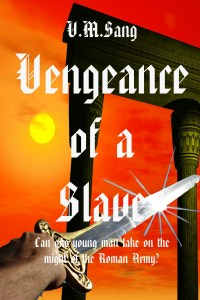 Vengeance of a Slave (A Family Through the Ages Book 1) by V.M. Sang