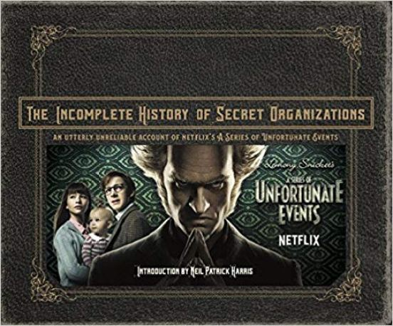 The Incomplete History of Secret Organizations: An Utterly Unreliable Account of Netflix's A Series of Unfortunate Events on Alternative-Read.com