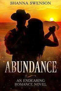 Abundance (An Endearing Romance Novel) by Shanna Swenson
