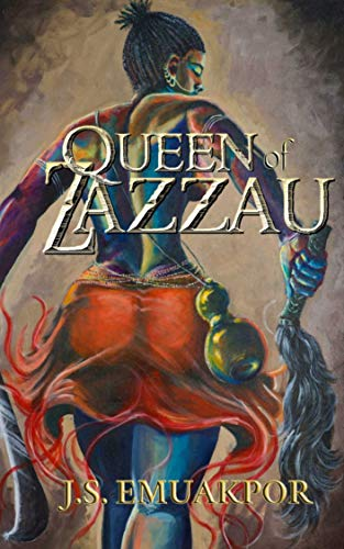 Queen of Zazzau by J S Emuakpor