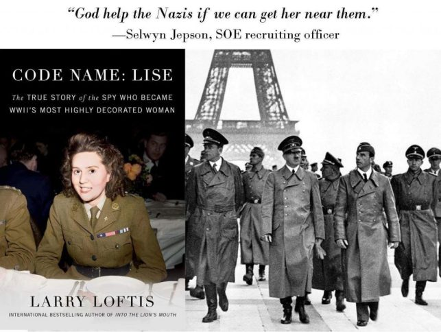 """Code Name: Lise: The True Story of Odette Sansom, WW2's Most Highly Decorated Spy by Larry Loftis 