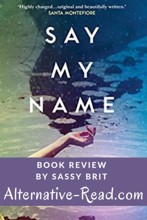 Say My Name Book Review by Sassy Brit | Alternative-Read.com