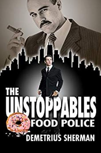 6. The Unstoppables -Food Police by Demetrius Sherman