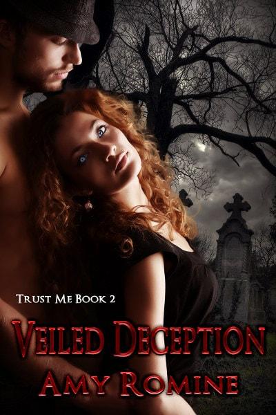 Veiled Deception by Amy Romine, Trust Me Book 2