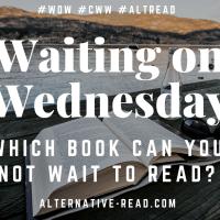 Waiting On Wednesday | Alternative-Read.com #AltRead