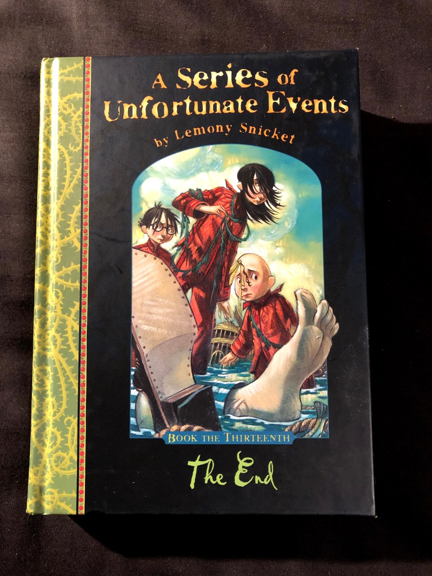 The End (A Series of Unfortunate Events Book 13) by Lemony Snicket