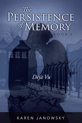 The Persistence of Memory Book 1: Déjà Vu Kindle Edition by Karen Janowsk -